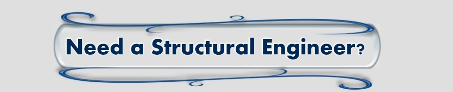 Need a Structural Engineer?